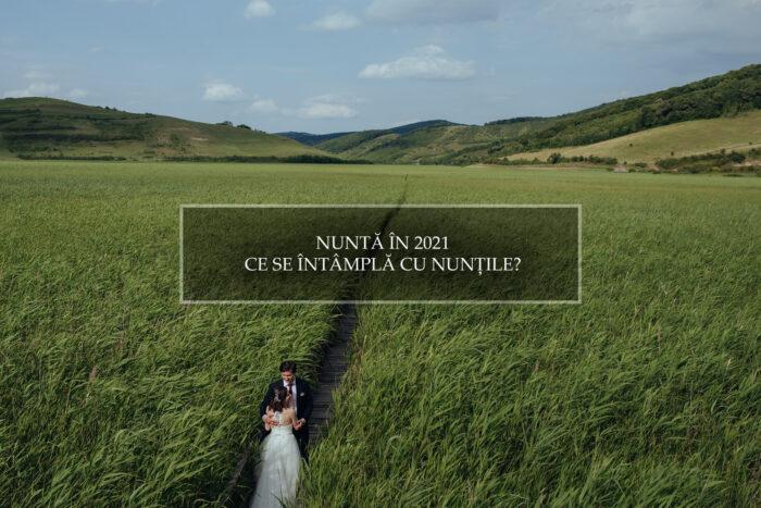 Nunta in 2021 - Ce se intampla cu nuntile in 2021?